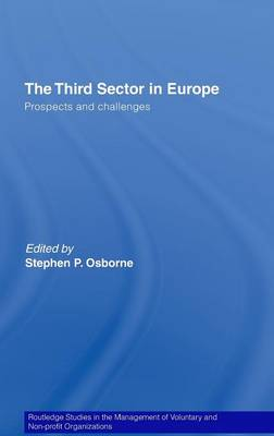 The Third Sector in Europe: Prospects and Challenges - Routledge Studies in the Management of Voluntary and Non-Profit Organizations (Hardback)