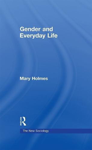 Gender and Everyday Life - The New Sociology (Hardback)