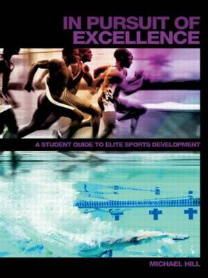 In Pursuit of Excellence: A Student Guide to Elite Sports Development - Student Sport Studies (Paperback)