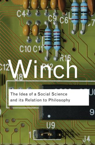 The Idea of a Social Science and Its Relation to Philosophy - Routledge Classics (Paperback)