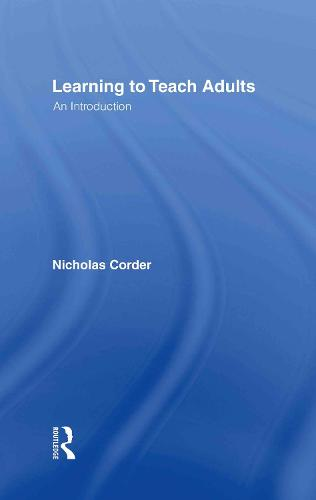 Learning to Teach Adults: An Introduction (Hardback)