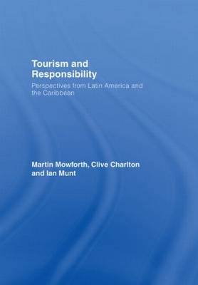 Tourism and Responsibility: Perspectives from Latin America and the Caribbean (Hardback)