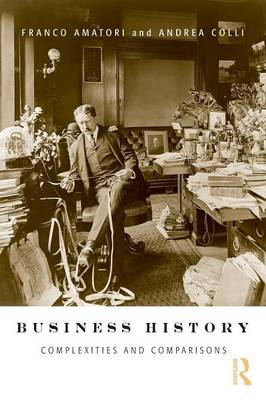 Business History: Complexities and Comparisons (Paperback)