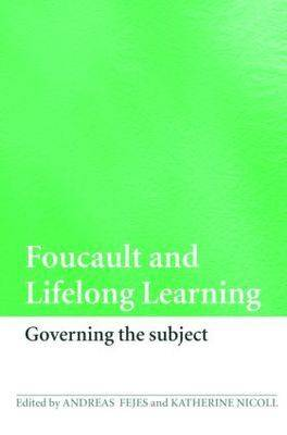 Foucault and Lifelong Learning: Governing the Subject (Paperback)
