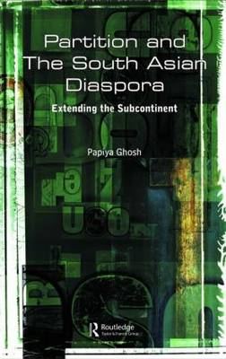 Partition and the South Asian Diaspora: Extending the Subcontinent (Hardback)