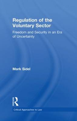 Regulation of the Voluntary Sector: Freedom and Security in an Era of Uncertainty - Critical Approaches to Law (Hardback)