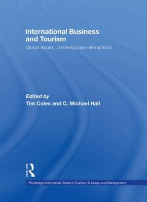 International Business and Tourism: Global Issues, Contemporary Interactions - Routledge International Series in Tourism, Business and Management (Hardback)