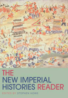 The New Imperial Histories Reader - Routledge Readers in History (Paperback)