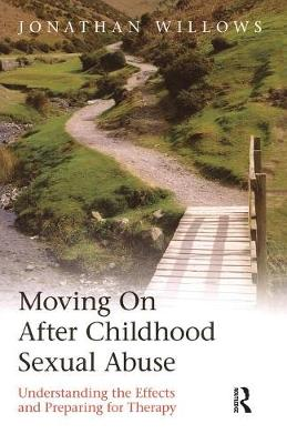 Moving On After Childhood Sexual Abuse: Understanding the Effects and Preparing for Therapy (Paperback)