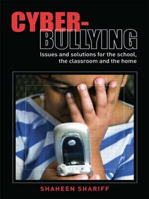 Cyber-Bullying: Issues and Solutions for the School, the Classroom and the Home (Paperback)