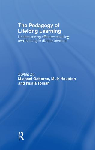 The Pedagogy of Lifelong Learning: Understanding Effective Teaching and Learning in Diverse Contexts (Hardback)