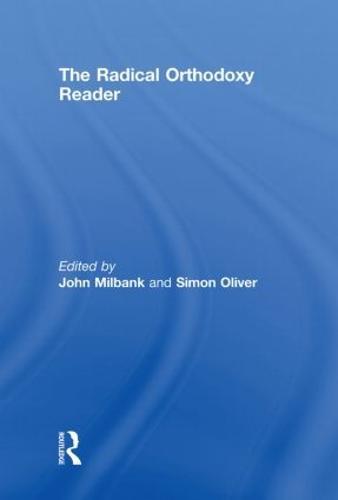 The Radical Orthodoxy Reader (Hardback)