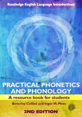 Practical Phonetics and Phonology: A Resource Book for Students - Routledge English Language Introductions v. 3 (Paperback)
