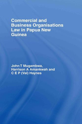 Commercial and Business Organizations Law in Papua New Guinea (Hardback)