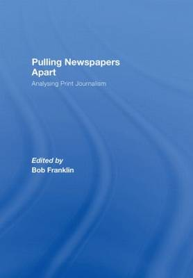 Pulling Newspapers Apart: Analysing Print Journalism (Hardback)
