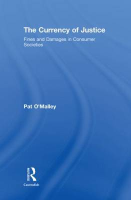 The Currency of Justice: Fines and Damages in Consumer Societies (Hardback)