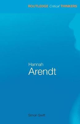 Hannah Arendt - Routledge Critical Thinkers (Paperback)