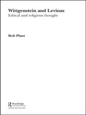 Wittgenstein and Levinas: Ethical and Religious Thought (Paperback)