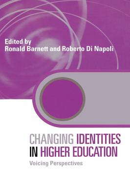 Changing Identities in Higher Education: Voicing Perspectives - Key Issues in Higher Education (Hardback)