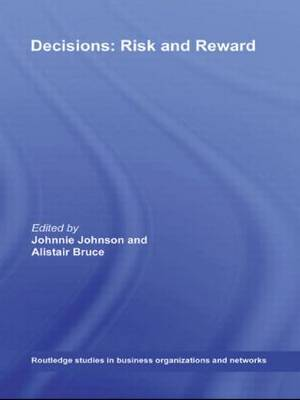 Decisions: Risk and Reward - Routledge Studies in Business Organizations and Networks (Hardback)