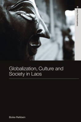 Globalization, Culture and Society in Laos (Hardback)