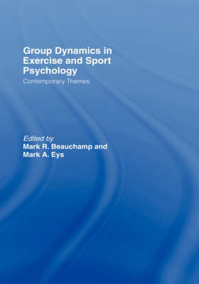 Group Dynamics in Exercise and Sport Psychology: Contemporary Themes (Hardback)
