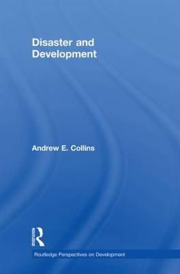 Disaster and Development - Routledge Perspectives on Development (Hardback)