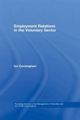 Employment Relations in the Voluntary Sector: Struggling to Care (Hardback)