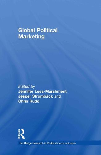 Global Political Marketing - Routledge Research in Political Communication (Hardback)