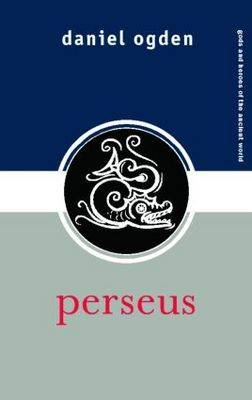 Perseus - Gods and Heroes of the Ancient World (Paperback)