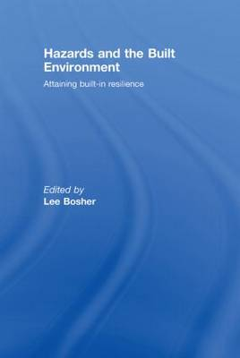 Hazards and the Built Environment: Attaining Built-in Resilience (Hardback)