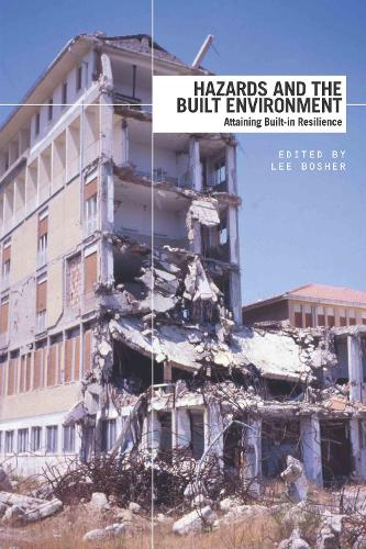 Hazards and the Built Environment: Attaining Built-in Resilience (Paperback)