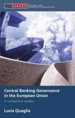 Central Banking Governance in the European Union: A Comparative Analysis (Hardback)