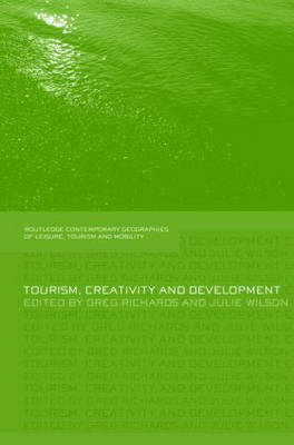 Tourism, Creativity and Development - Contemporary Geographies of Leisure, Tourism and Mobility (Hardback)