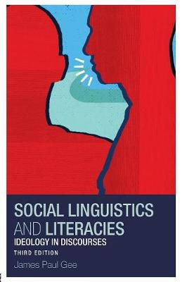 Social Linguistics and Literacies: Ideology in Discourses (Paperback)