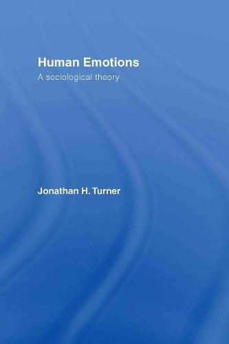 Human Emotions: A Sociological Theory (Hardback)