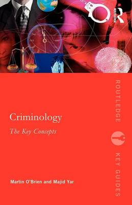 Criminology: The Key Concepts - Routledge Key Guides (Paperback)