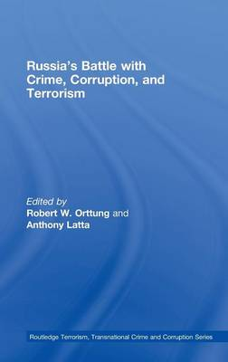 Russia's Battle with Crime, Corruption and Terrorism - Routledge Transnational Crime and Corruption (Hardback)