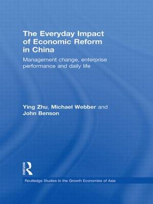The Everyday Impact of Economic Reform in China: Management Change, Enterprise Performance and Daily Life - Routledge Studies in the Growth Economies of Asia (Hardback)
