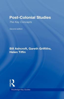 Post-colonial Studies: The Key Concepts - Routledge Key Guides v. 10 (Hardback)