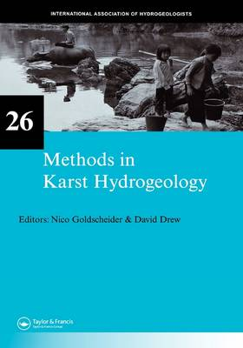 Methods in Karst Hydrogeology: IAH: International Contributions to Hydrogeology, 26 (Hardback)