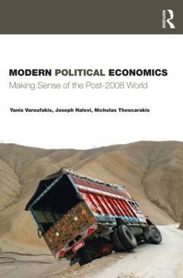 Modern Political Economics: Making Sense of the Post-2008 World (Paperback)