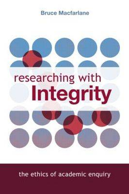 Researching with Integrity: The Ethics of Academic Enquiry (Paperback)