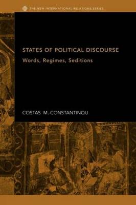 States of Political Discourse: Words, Regimes, Seditions - New International Relations (Paperback)