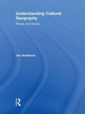 Understanding Cultural Geography (Hardback)