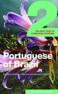 Colloquial Portuguese of Brazil 2 - Colloquial Series (Paperback)