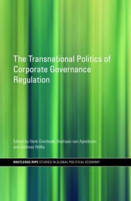 The Transnational Politics of Corporate Governance Regulation - RIPE Series in Global Political Economy (Hardback)