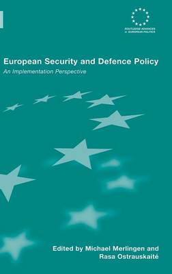 European Security and Defence Policy: An Implementation Perspective - Routledge Advances in European Politics (Hardback)