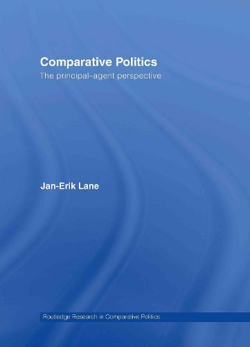 Comparative Politics: The Principal-Agent Perspective (Hardback)