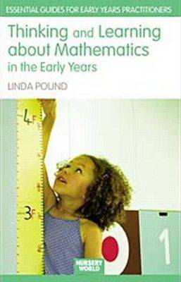 Thinking and Learning About Mathematics in the Early Years - Essential Guides for Early Years Practitioners (Hardback)